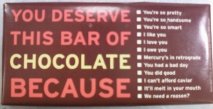 You Deserve This Bar of Chocolate 2