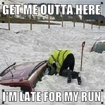 Meme - Late for Run - Snow