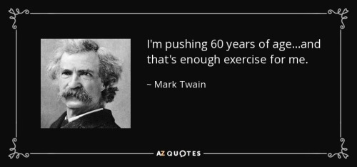 Mark Twain quote about exercise