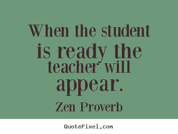 When Student is Ready - inspirational-quotes_15445-0