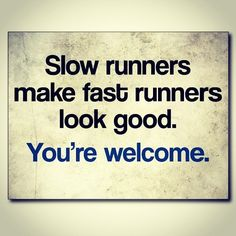 slow-runners-make-fast-runners-look-good